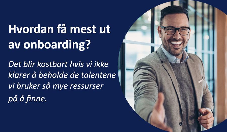 Hvordan få mest ut av onboarding?